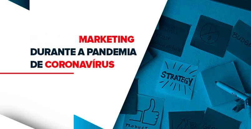 Saiba adaptar sua estratégia de marketing na pandemia